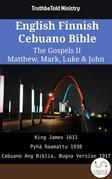 English Finnish Cebuano Bible - The Gospels II - Matthew, Mark, Luke & John