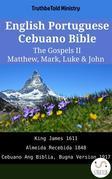 English Portuguese Cebuano Bible - The Gospels II - Matthew, Mark, Luke & John