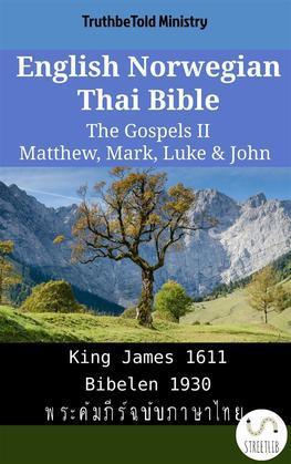 English Norwegian Thai Bible - The Gospels II - Matthew, Mark, Luke & John