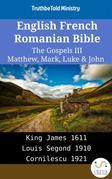 English French Romanian Bible - The Gospels III - Matthew, Mark, Luke & John