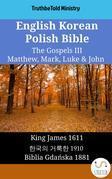 English Korean Polish Bible - The Gospels III - Matthew, Mark, Luke & John