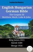 English Hungarian German Bible - The Gospels III - Matthew, Mark, Luke & John