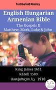 English Hungarian Armenian Bible - The Gospels II - Matthew, Mark, Luke & John