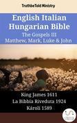 English Italian Hungarian Bible - The Gospels III - Matthew, Mark, Luke & John