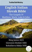 English Italian Slovak Bible - The Gospels IV - Matthew, Mark, Luke & John