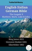 English Italian German Bible - The Gospels X - Matthew, Mark, Luke & John
