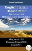 English Italian Danish Bible - The Gospels VII - Matthew, Mark, Luke & John