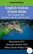 English Italian Polish Bible - The Gospels VIII - Matthew, Mark, Luke & John