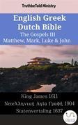 English Greek Dutch Bible - The Gospels III - Matthew, Mark, Luke & John