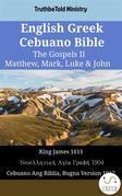 English Greek Cebuano Bible - The Gospels II - Matthew, Mark, Luke & John