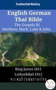 English German Thai Bible - The Gospels III - Matthew, Mark, Luke & John