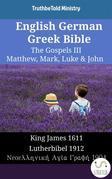 English German Greek Bible - The Gospels III - Matthew, Mark, Luke & John