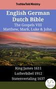 English German Dutch Bible - The Gospels VIII - Matthew, Mark, Luke & John