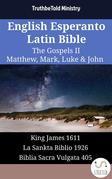 English Esperanto Latin Bible - The Gospels II - Matthew, Mark, Luke & John