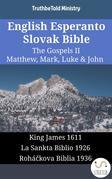 English Esperanto Slovak Bible - The Gospels II - Matthew, Mark, Luke & John