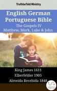 English German Portuguese Bible - The Gospels IV - Matthew, Mark, Luke & John