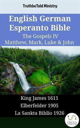 English German Esperanto Bible - The Gospels IV - Matthew, Mark, Luke & John