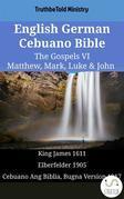 English German Cebuano Bible - The Gospels VI - Matthew, Mark, Luke & John