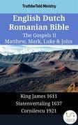 English Dutch Romanian Bible - The Gospels II - Matthew, Mark, Luke & John
