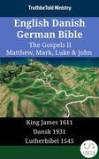 English Danish German Bible - The Gospels II - Matthew, Mark, Luke & John