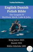 English Danish Polish Bible - The Gospels IV - Matthew, Mark, Luke & John