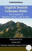 English Danish Cebuano Bible - The Gospels III - Matthew, Mark, Luke & John