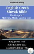 English Czech Slovak Bible - The Gospels II - Matthew, Mark, Luke & John