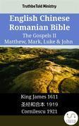 English Chinese Romanian Bible - The Gospels II - Matthew, Mark, Luke & John