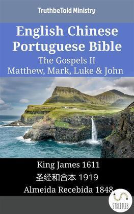 English Chinese Portuguese Bible - The Gospels II - Matthew, Mark, Luke & John