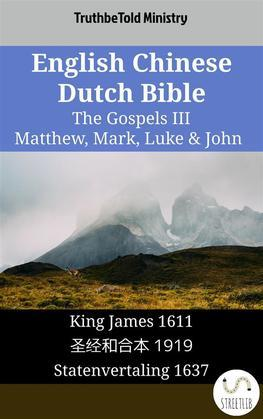 English Chinese Dutch Bible - The Gospels III - Matthew, Mark, Luke & John