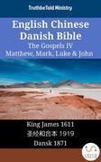 English Chinese Danish Bible - The Gospels IV - Matthew, Mark, Luke & John