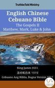 English Chinese Cebuano Bible - The Gospels II - Matthew, Mark, Luke & John