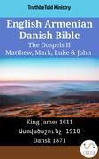 English Armenian Danish Bible - The Gospels II - Matthew, Mark, Luke & John