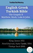 English Greek Turkish Bible - The Gospels II - Matthew, Mark, Luke & John