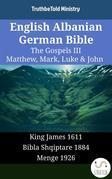 English Albanian German Bible - The Gospels III - Matthew, Mark, Luke & John