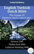 English Turkish Dutch Bible - The Gospels III - Matthew, Mark, Luke & John