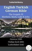 English Turkish German Bible - The Gospels III - Matthew, Mark, Luke & John