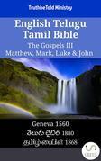 English Telugu Tamil Bible - The Gospels III - Matthew, Mark, Luke & John