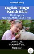 English Telugu Danish Bible - The Gospels V - Matthew, Mark, Luke & John