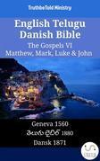 English Telugu Danish Bible - The Gospels VI - Matthew, Mark, Luke & John