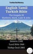 English Tamil Turkish Bible - The Gospels III - Matthew, Mark, Luke & John