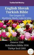 English Slovak Turkish Bible - The Gospels III - Matthew, Mark, Luke & John