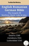 English Romanian German Bible - The Gospels III - Matthew, Mark, Luke & John