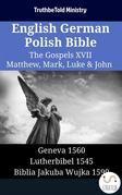 English German Polish Bible - The Gospels XVII - Matthew, Mark, Luke & John