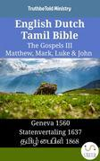 English Dutch Tamil Bible - The Gospels III - Matthew, Mark, Luke & John