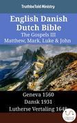 English Danish Dutch Bible - The Gospels III - Matthew, Mark, Luke & John