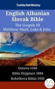 English Albanian Slovak Bible - The Gospels III - Matthew, Mark, Luke & John