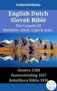 English Dutch Slovak Bible - The Gospels III - Matthew, Mark, Luke & John