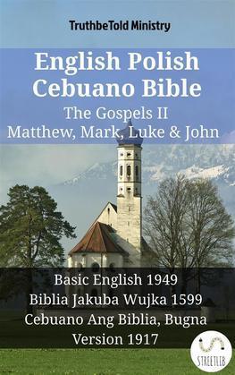 English Polish Cebuano Bible - The Gospels II - Matthew, Mark, Luke & John