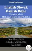 English Slovak Danish Bible - The Gospels IV - Matthew, Mark, Luke & John